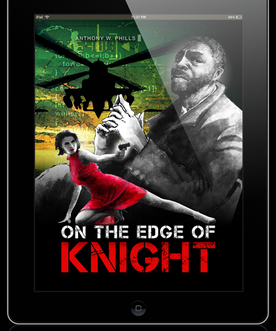 """Celebrity Designer, Anthony Phills Invents Binge Publishing and Applies It to His New Trilogy, """"On The Edge Of Knight""""!"""