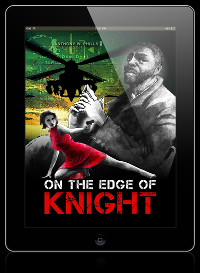 "Celebrity Designer, Anthony Phills Invents Binge Publishing and Applies It to His New Trilogy, ""On The Edge Of Knight""!"