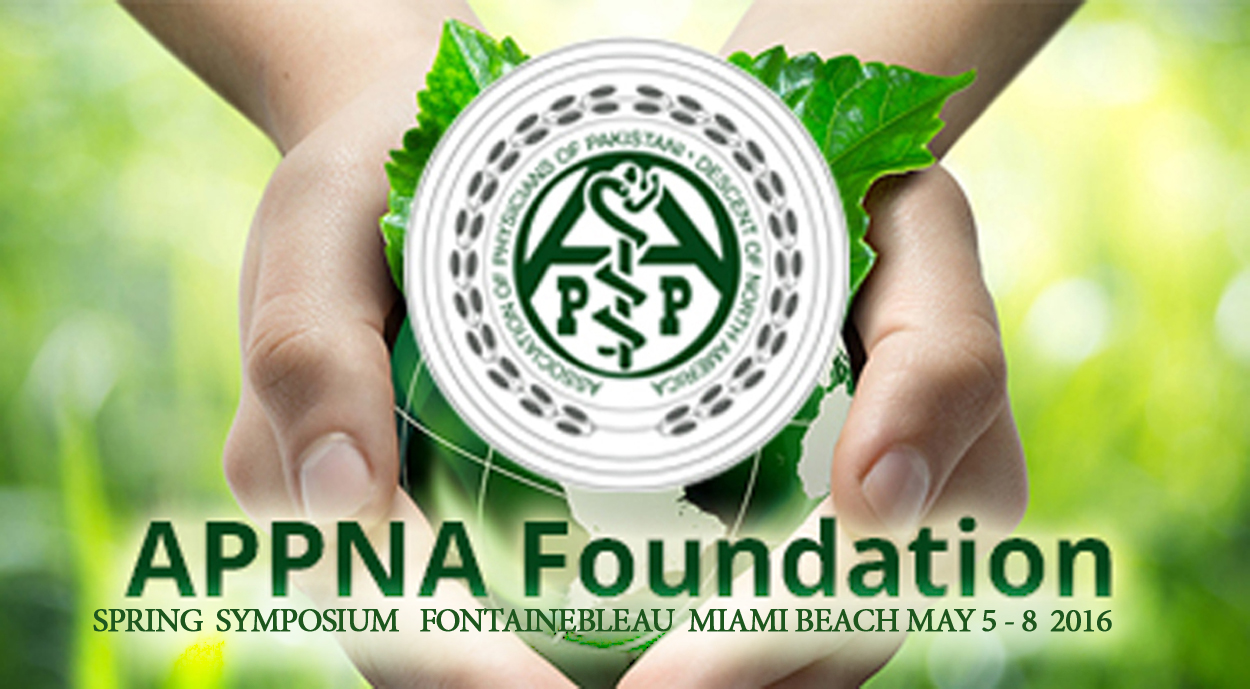 Association of Physicians of Pakistani Descent (APPNA) Annual Forum at the Miami Beach Fontainebleau Builds Bridges While Countering Bigotry
