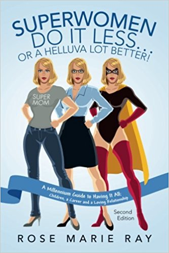SuperWomen Do IT Less…Or a Helluva Lot Better!""