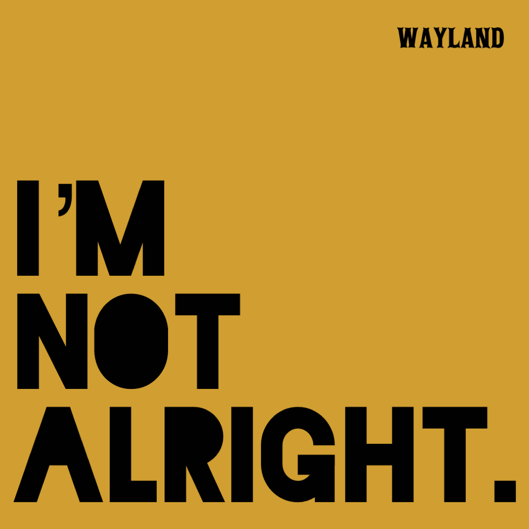 WAYLAND will release their new single: I'm Not Alright